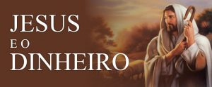 Ensinamentos de Jesus | Como organizar a Vida Financeira
