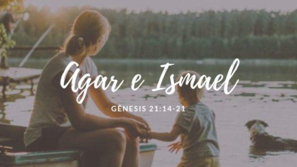 Quem foi Agar e Ismael na Bíblia